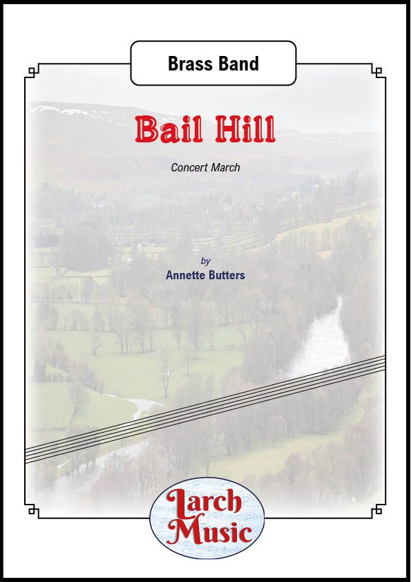 Bail Hill (Concert March) - Brass Band