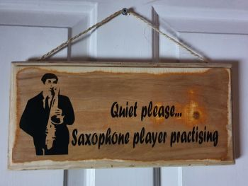 Quiet Please... Saxophone Player Practising Hanging Sign - Recycled Wood with Vinyl Lettering