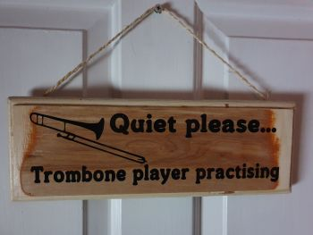 Quiet Please... Trombone Player Practising Hanging Sign - Recycled Wood with Vinyl Lettering