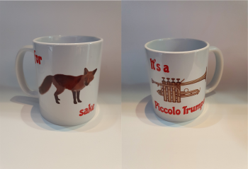 For Fox Sake - It's a Piccolo Trumpet - Musical Design Mug