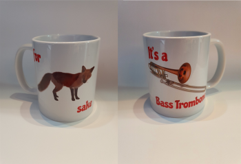 For Fox Sake - It's a Bass Trombone - Musical Design Mug