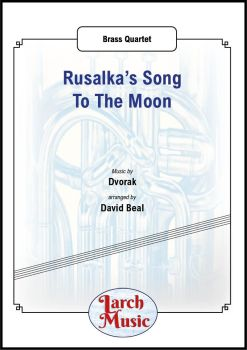 Rusalka's Song To The Moon - Brass Quartet