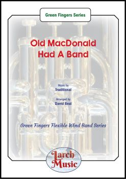 Old MacDonald Had A Band - Green Fingers Flexible Wind Band Series