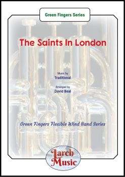 The Saints In London - Green Fingers Flexible Wind Band Series