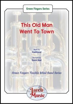 This Old Man Went To Town - Green Fingers Flexible Wind Band Series