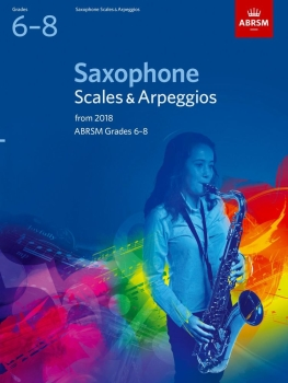 Saxophone Scales & Arpeggios Grades 6-8