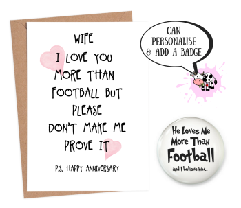 Wife 'love you more than football'