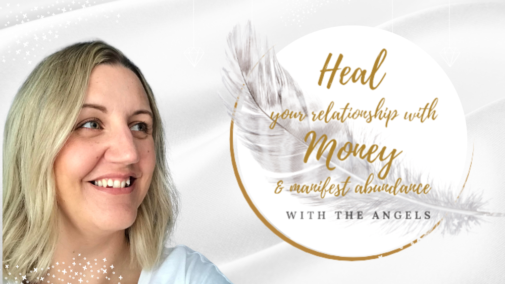 Heal Your Relationship with Money & Manifest Abundance- Zoom Course Ticket