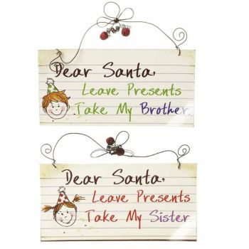 Fun hanging metal sign, 'Dear Santa, Leave Presents Take My Brother'.
