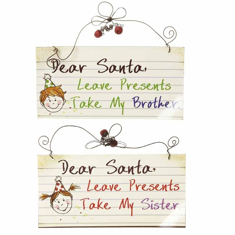 Fun hanging metal sign, 'Dear Santa, Leave Presents Take My Sister'.