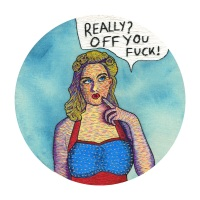 Really? Off You Fuck! Limited Edition Fine Art Giclée Print, 10in x 10in £30.00, 16in x 16in £60.00