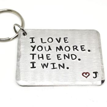 PERSONALISED 'I LOVE YOU MORE. THE END. I WIN. KEYRING
