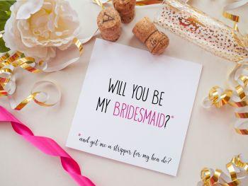BRIDESMAID PROPOSAL CARD - STRIPPER