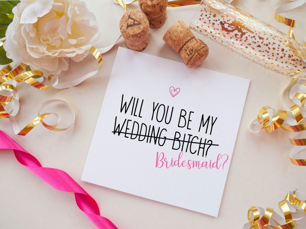 BRIDESMAID PROPOSAL CARD - WEDDING BITCH