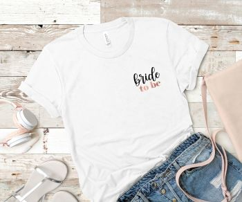 BRIDE TO BE TSHIRT (SMALL TEXT)