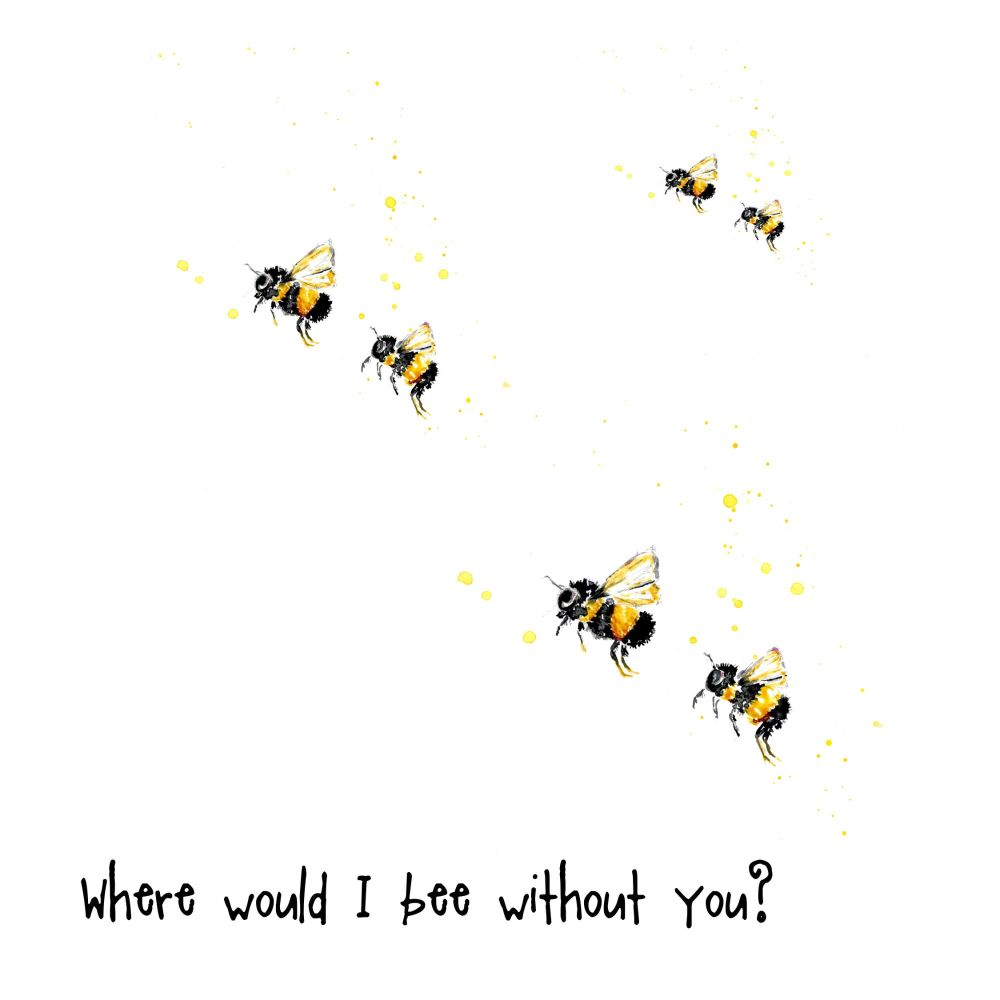 Where would I bee without you?