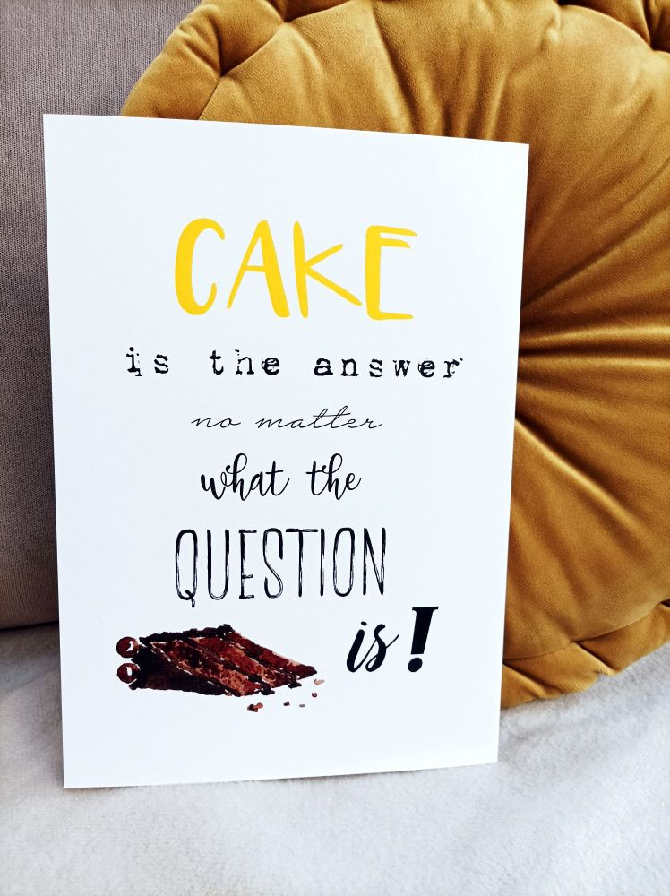Cake is the answer