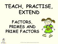 Factors, Primes and Prime Factors Powerpoint - Teach, Practise, Extend