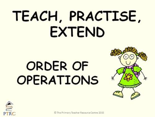 Order of Operations (BIDMASS) - Teach, Practise, Extend