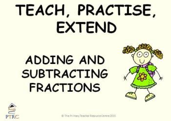 Adding and Subtracting Fractions Year 6 Powerpoint - Teach, Practise, Extend