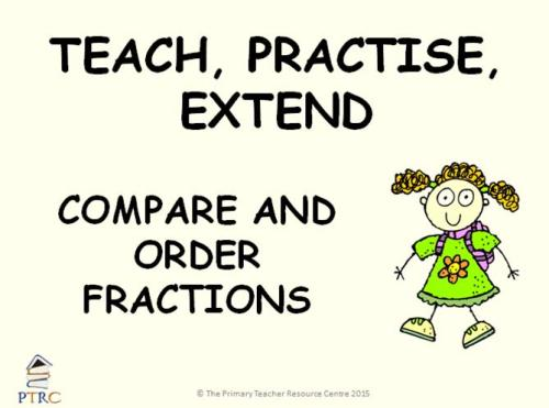 Compare and Order Fractions Powerpoint - Teach, Practise, Extend