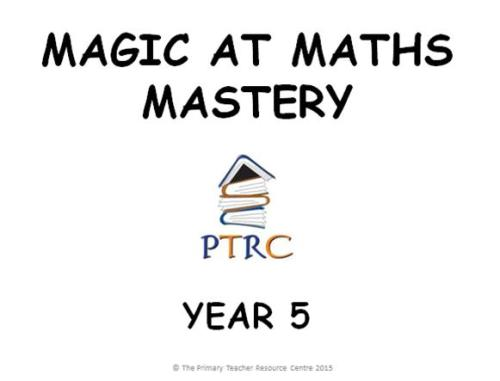 Year 5 Magic at Maths - Mastery Activities