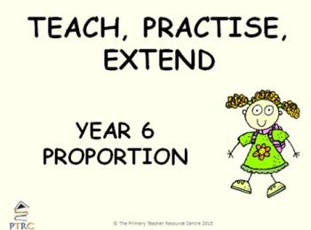 Proportion Year 6 Powerpoint - Teach, Practise, Extend