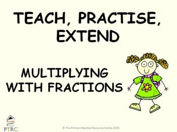 Multiplying Fractions Year 6 Powerpoint - Teach, Practise, Extend