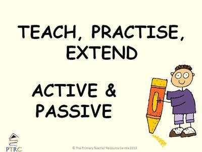 Active and Passive - Teach, Practise, Extend