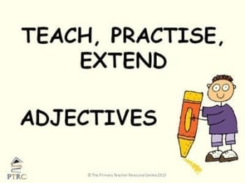 Adjectives Powerpoint - Teach, Practise, Extend