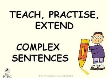 Complex Sentences Powerpoint - Teach, Practise, Extend