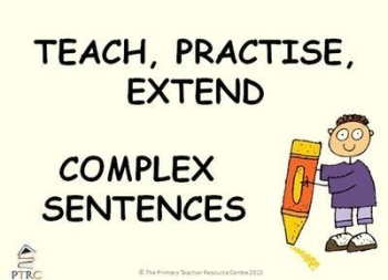 Complex Sentences Powerpoint - Teach, Practise, Extend