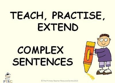 Complex Sentences - Teach, Practise, Extend