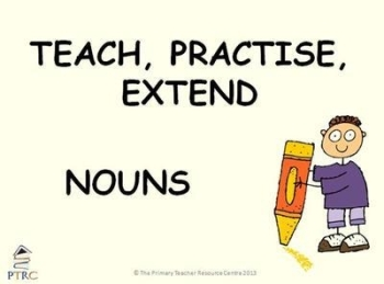 Nouns Powerpoint - Teach, Practise, Extend