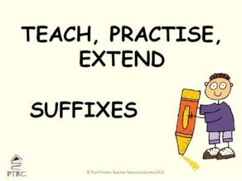 Suffixes Powerpoint - Teach, Practise, Extend