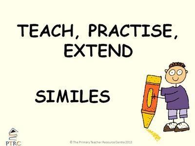 Similes - Teach, Practise, Extend