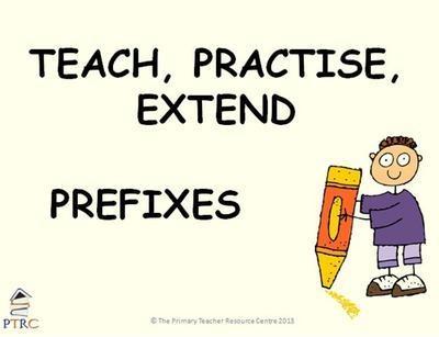Prefixes - Teach, Practise, Extend