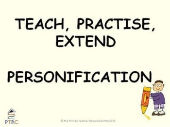 Personification Powerpoint - Teach, Practise, Extend