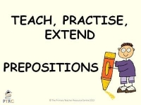 Prepositions Powerpoint - Teach, Practise, Extend