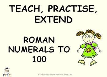 Roman Numerals to 100 Powerpoint - Teach, Practise, Extend
