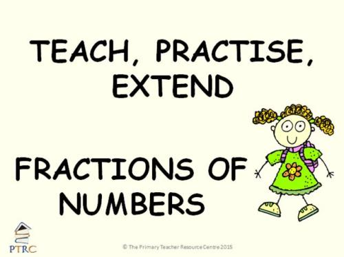 Fractions of Numbers Powerpoint - Teach, Practise, Extend