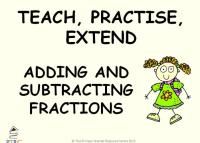 Adding and Subtracting Fractions Year 4 Powerpoint - Teach, Practise, Extend