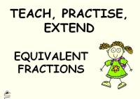 Equivalent Fractions Powerpoint - Teach, Practise, Extend