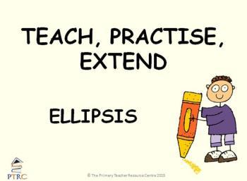 Ellipsis Powerpoint - Teach, Practise, Extend
