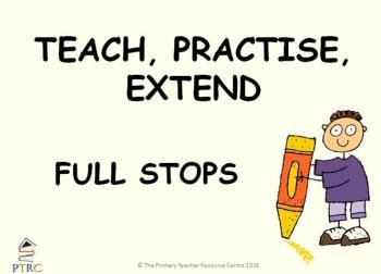 Full Stops Powerpoint - Teach, Practise, Extend