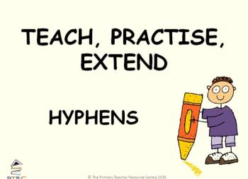 Hyphen Powerpoint - Teach, Practise, Extend