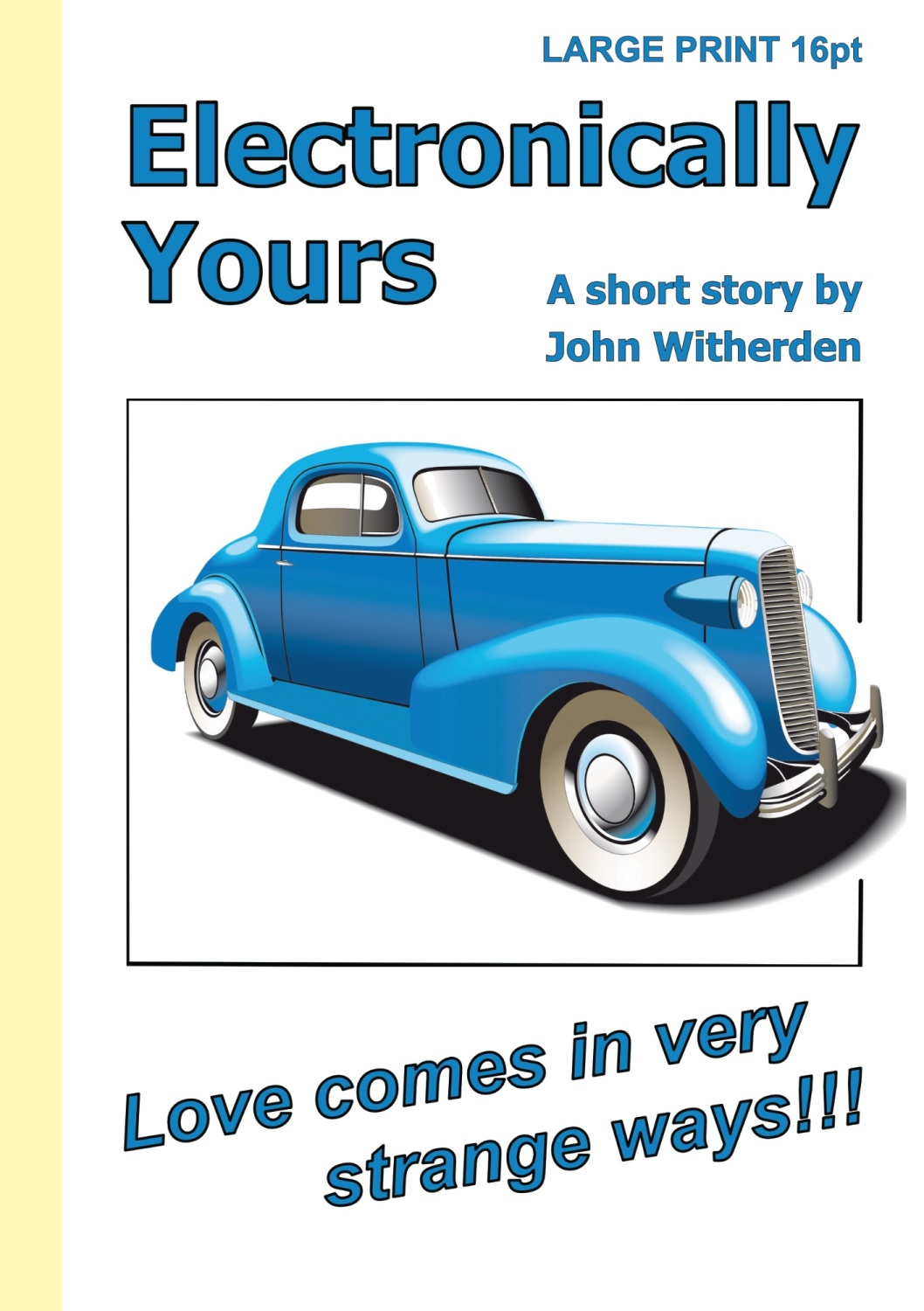 Electronically Yours - Written by John Witherden