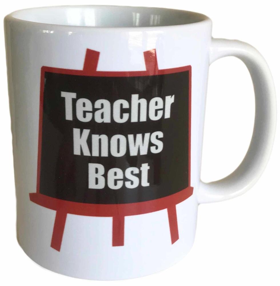 Teacher Knows Best - Printed Ceramic Mug 11oz