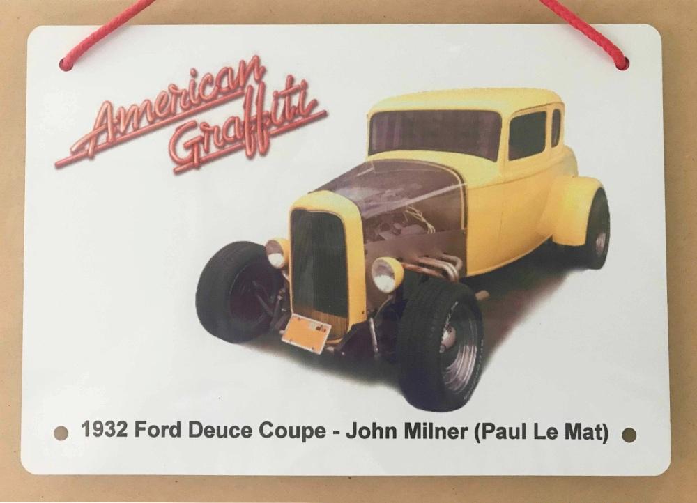 Ford Deuce Coupe Hotrod 1932 from American Graffiti - Aluminium Plaque 148