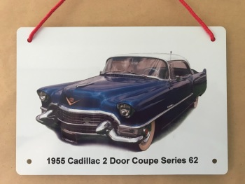 Cadillac 2 Door Coupe Series 62 1955 - A5 Aluminium Plaque - Ideal Gift for the Car Enthusiast